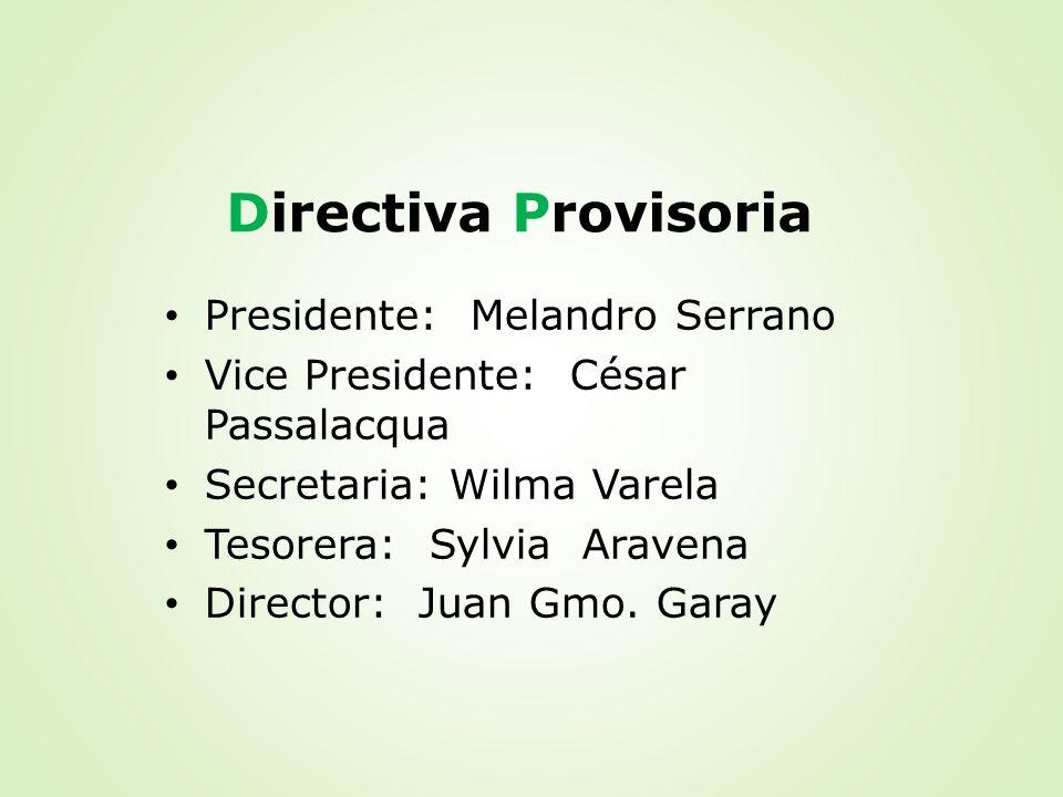 Directiva Provisoria Presidente: Melandro Serrano