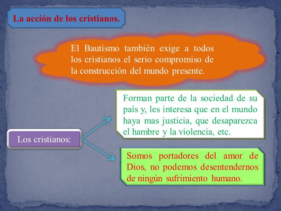 La acción de los cristianos.