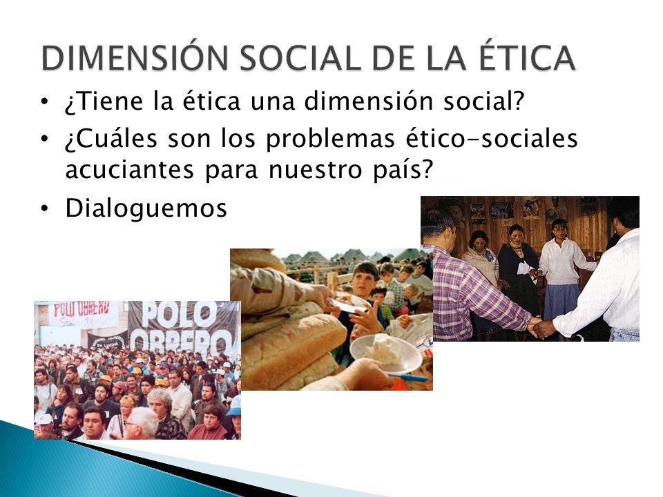 DIMENSIÓN SOCIAL DE LA ÉTICA