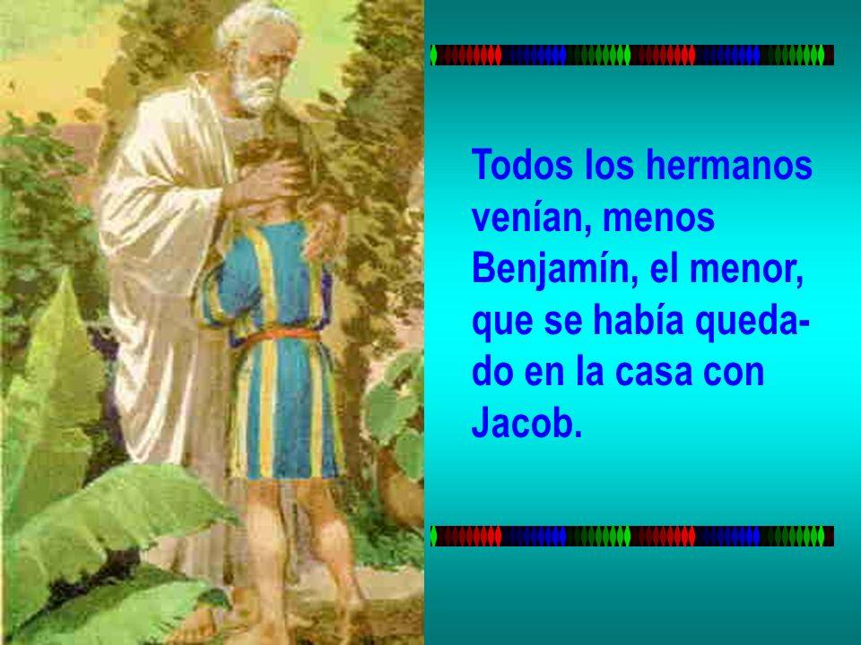 Todos los hermanos venían, menos Benjamín, el menor, que se había queda- do en la casa con Jacob.