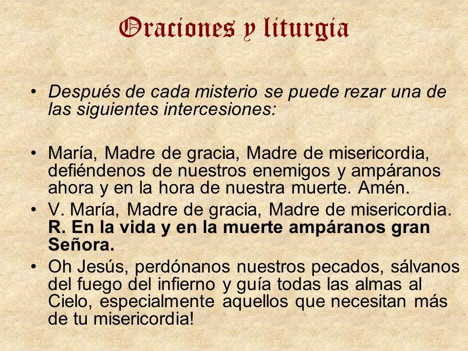 Oraciones y liturgiaDespués de cada misterio se puede rezar una de las siguientes intercesiones: