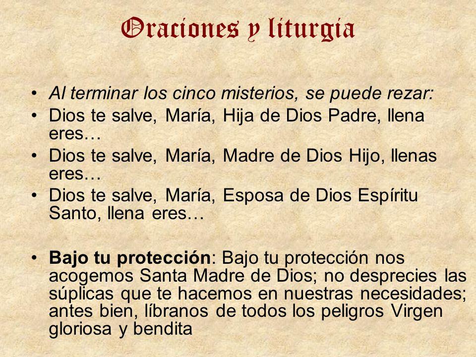 Oraciones y liturgia Al terminar los cinco misterios, se puede rezar: