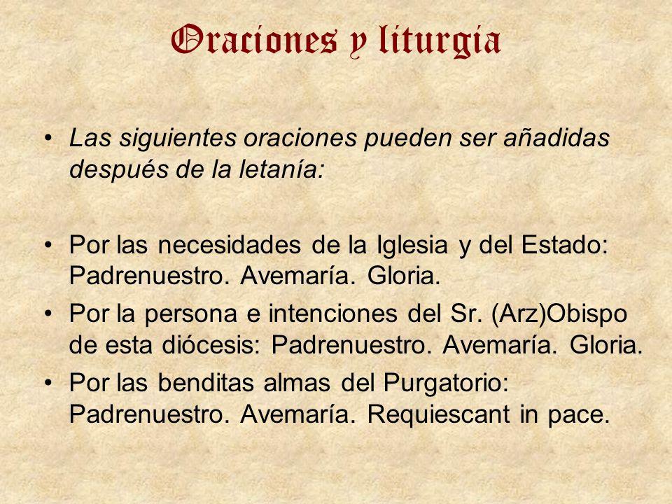 Oraciones y liturgia Las siguientes oraciones pueden ser añadidas después de la letanía: