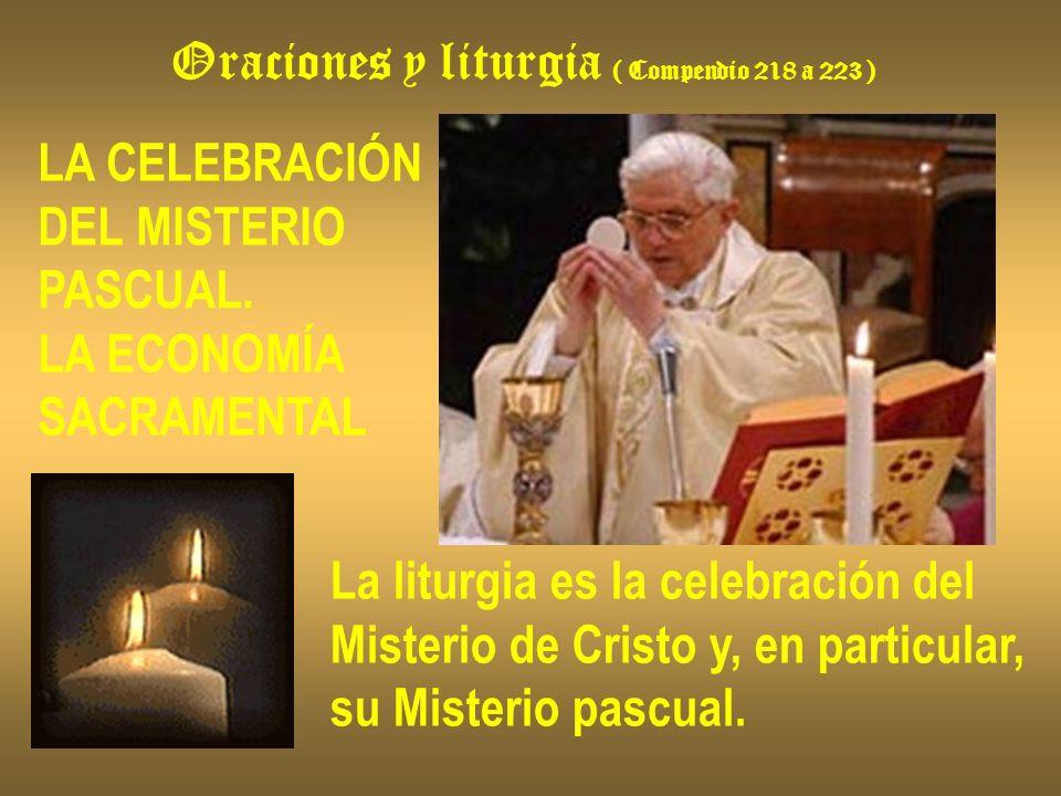 Oraciones y liturgia ( Compendio 218 a 223 )