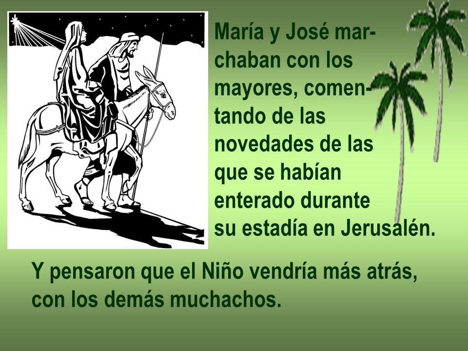 María y José mar- chaban con los. mayores, comen- tando de las. novedades de las. que se habían.