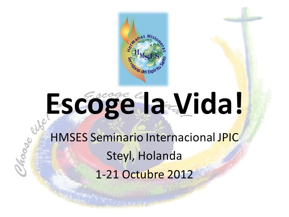 HMSES Seminario Internacional JPIC Steyl, Holanda 1-21 Octubre 2012