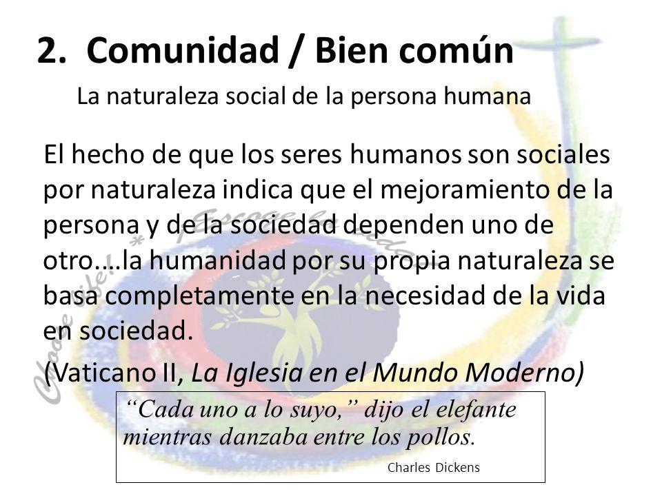 2. Comunidad / Bien común La naturaleza social de la persona humana
