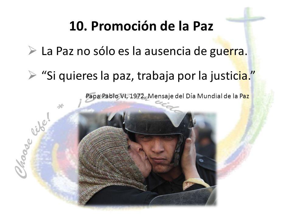 10. Promoción de la Paz La Paz no sólo es la ausencia de guerra.