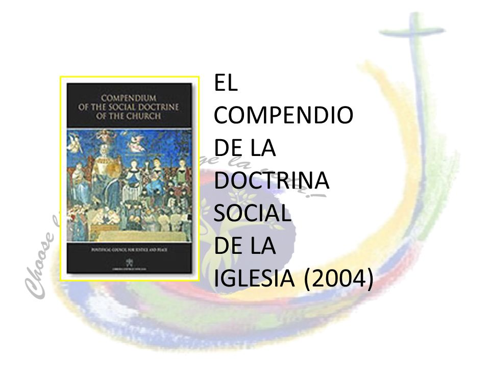 EL COMPENDIO DE LA DOCTRINA SOCIAL DE LA IGLESIA (2004)