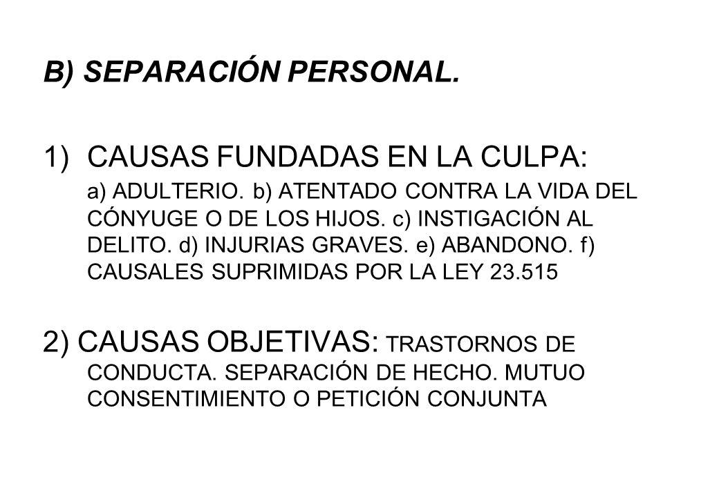 B) SEPARACIÓN PERSONAL.