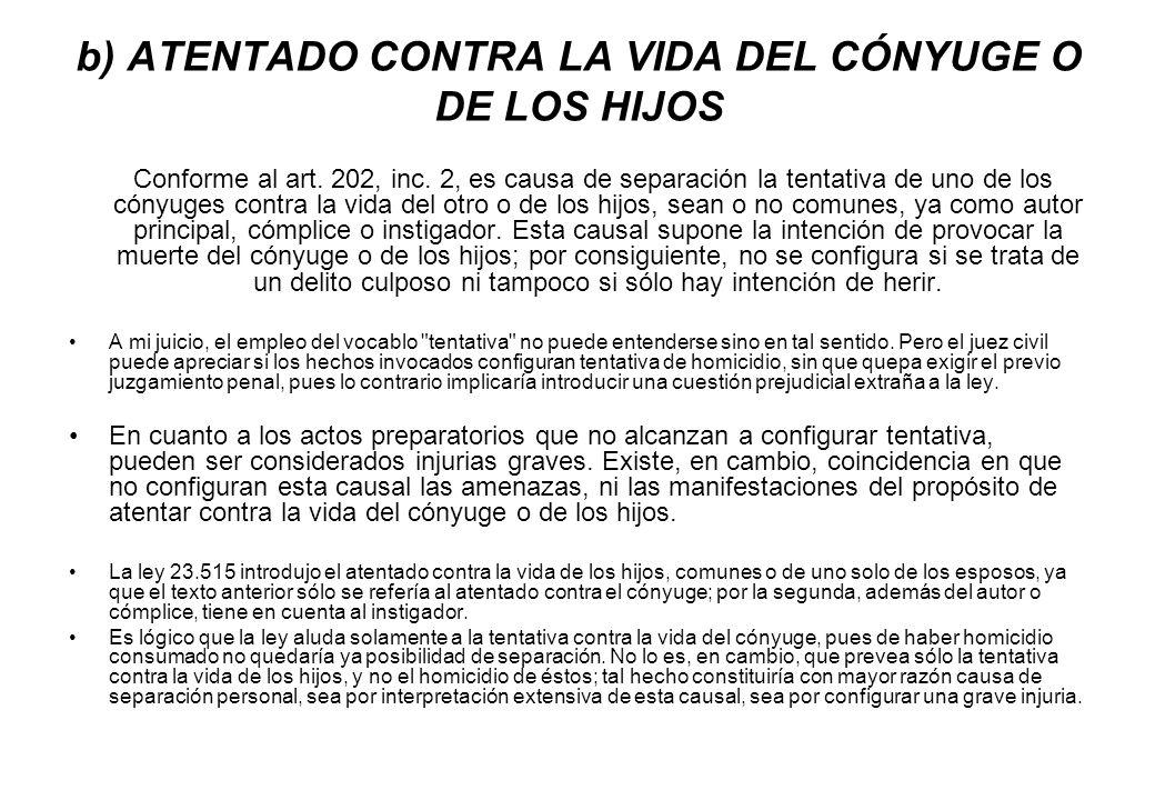 b) ATENTADO CONTRA LA VIDA DEL CÓNYUGE O DE LOS HIJOS