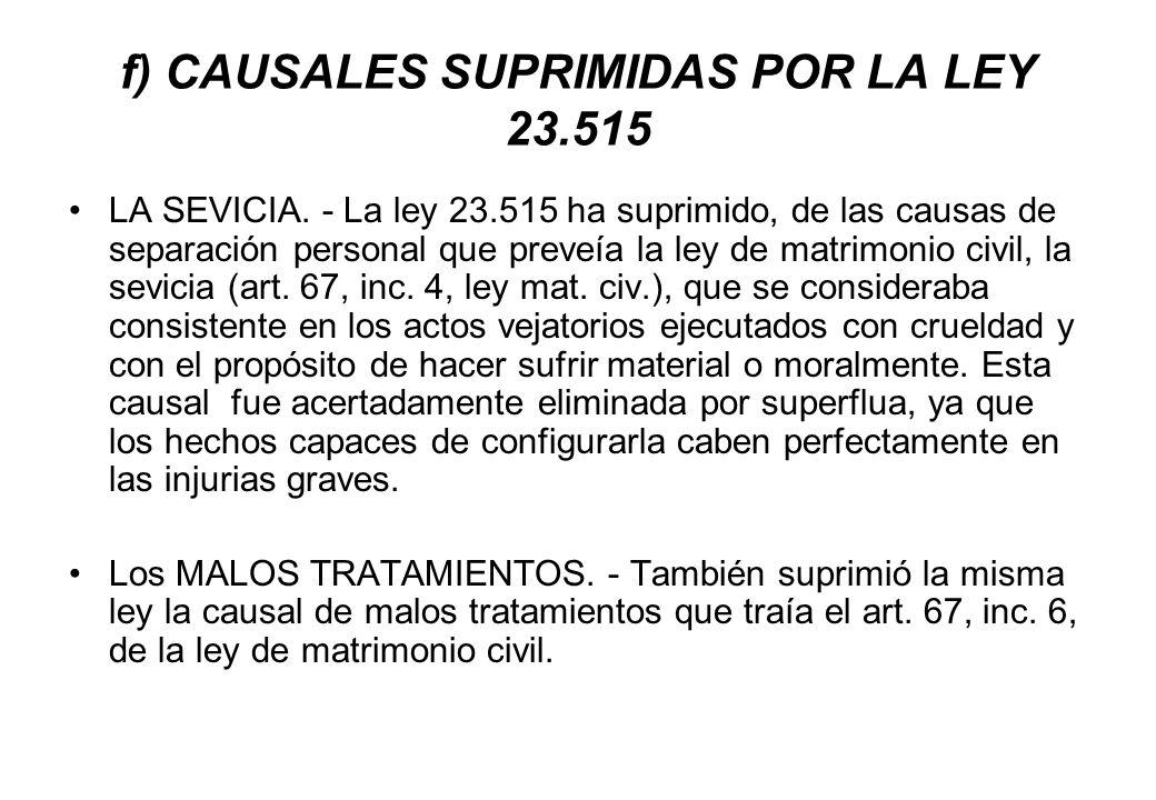 f) CAUSALES SUPRIMIDAS POR LA LEY 23.515