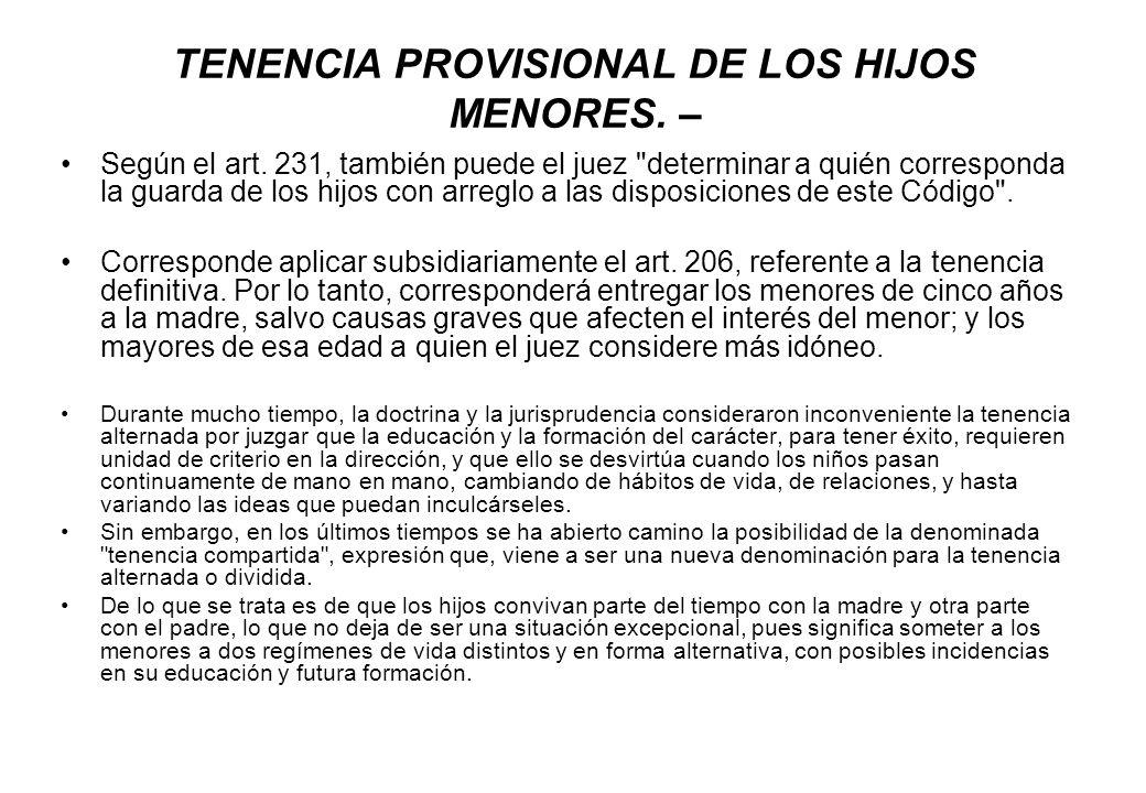 TENENCIA PROVISIONAL DE LOS HIJOS MENORES. –