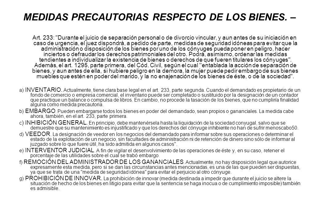 MEDIDAS PRECAUTORIAS RESPECTO DE LOS BIENES. –