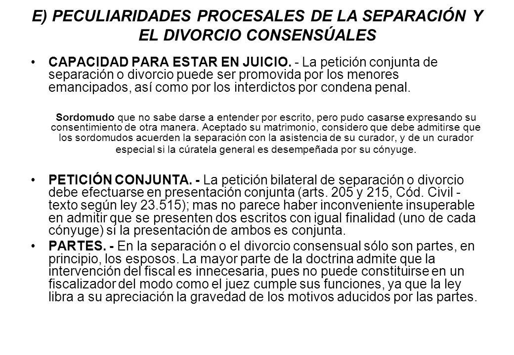 E) PECULIARIDADES PROCESALES DE LA SEPARACIÓN Y EL DIVORCIO CONSENSÚALES