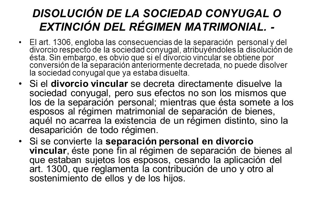DISOLUCIÓN DE LA SOCIEDAD CONYUGAL O EXTINCIÓN DEL RÉGIMEN MATRIMONIAL