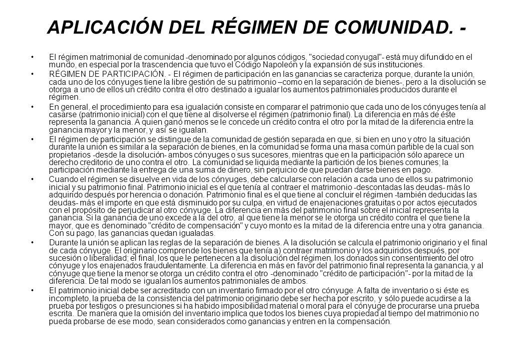 APLICACIÓN DEL RÉGIMEN DE COMUNIDAD. -