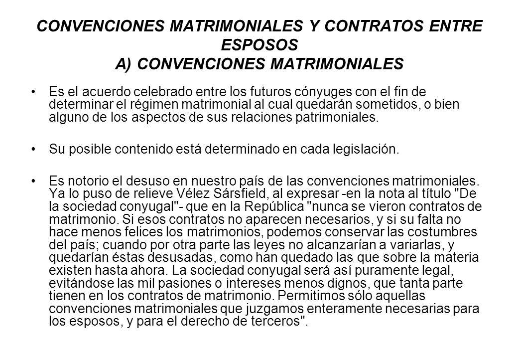 CONVENCIONES MATRIMONIALES Y CONTRATOS ENTRE ESPOSOS A) CONVENCIONES MATRIMONIALES