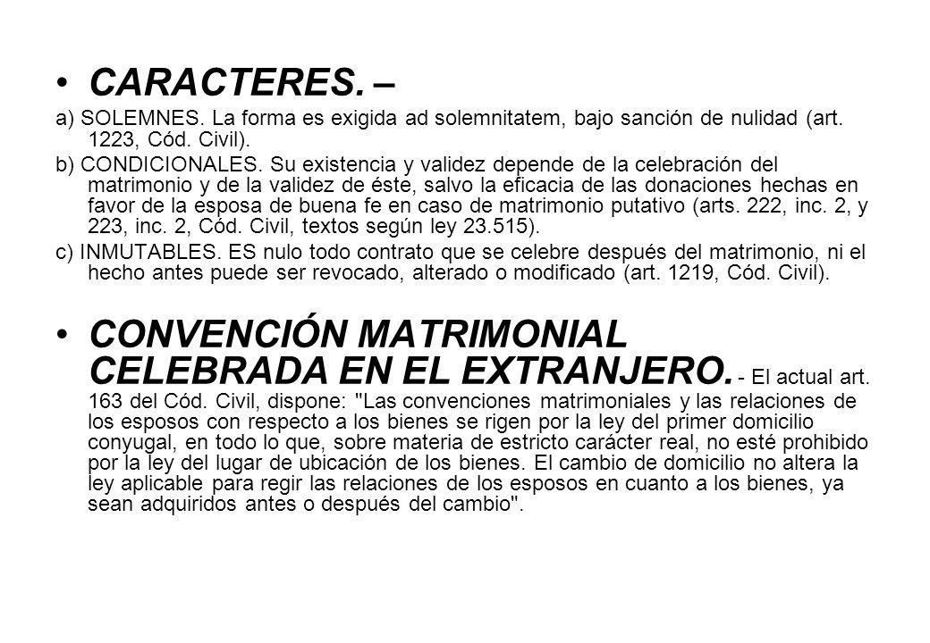 CARACTERES. – a) SOLEMNES. La forma es exigida ad solemnitatem, bajo sanción de nulidad (art. 1223, Cód. Civil).