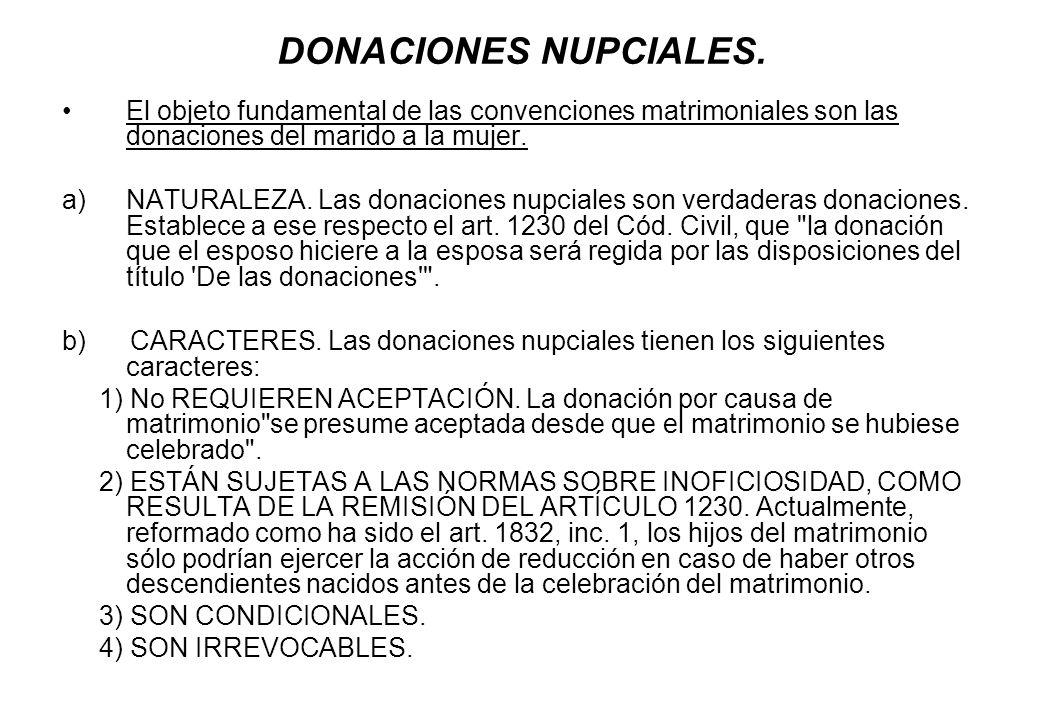 DONACIONES NUPCIALES. El objeto fundamental de las convenciones matrimoniales son las donaciones del marido a la mujer.