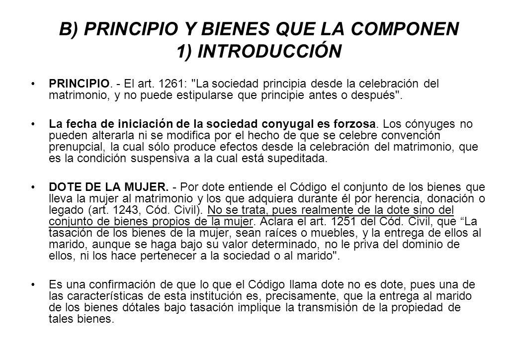 B) PRINCIPIO Y BIENES QUE LA COMPONEN 1) INTRODUCCIÓN