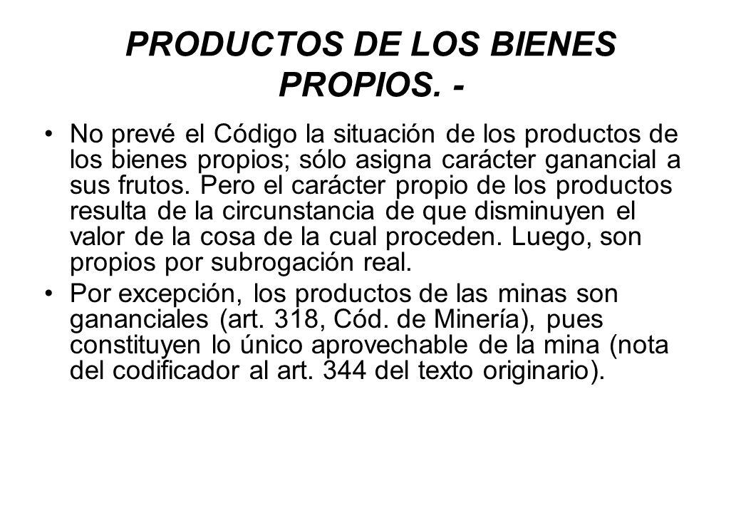 PRODUCTOS DE LOS BIENES PROPIOS. -