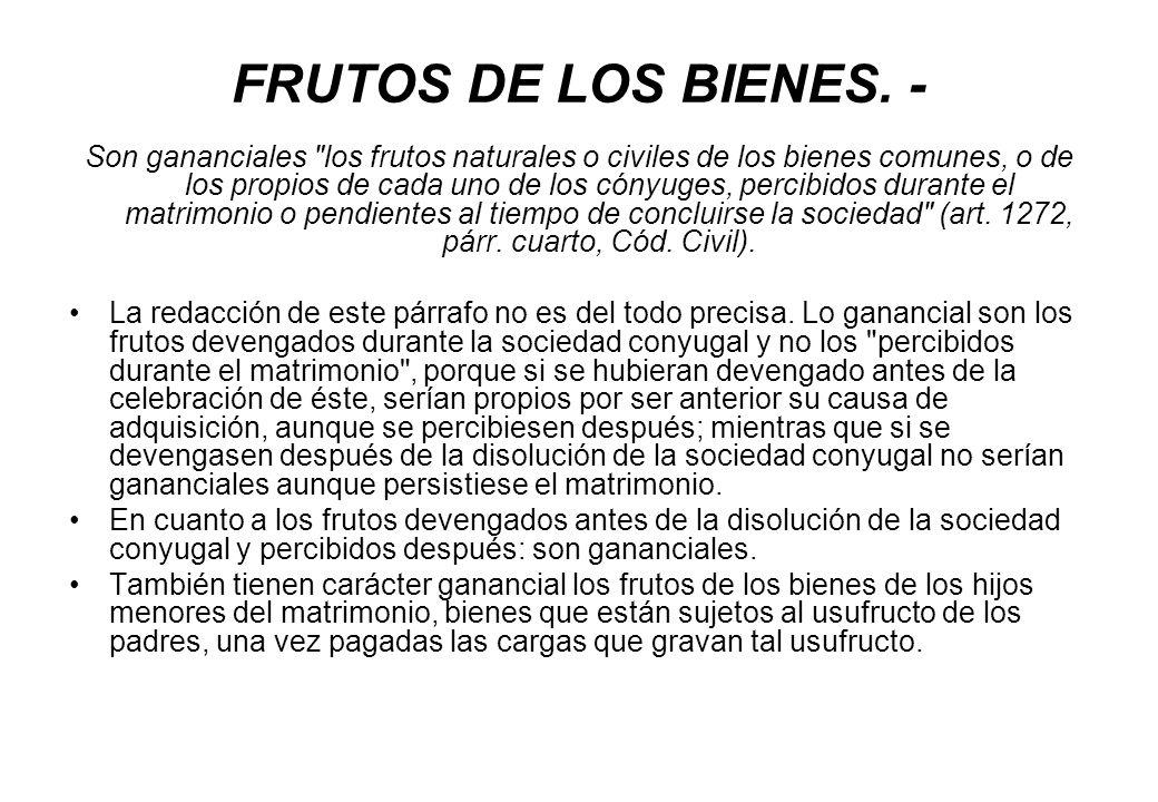FRUTOS DE LOS BIENES. -