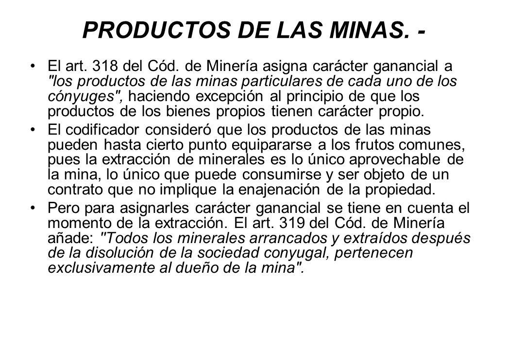 PRODUCTOS DE LAS MINAS. -