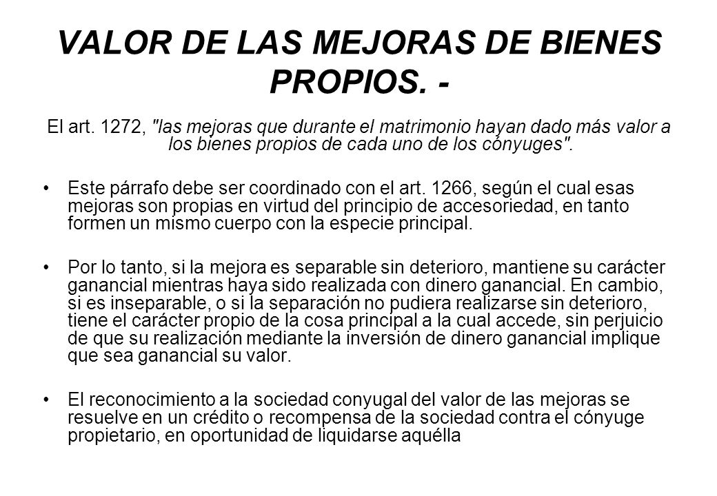 VALOR DE LAS MEJORAS DE BIENES PROPIOS. -