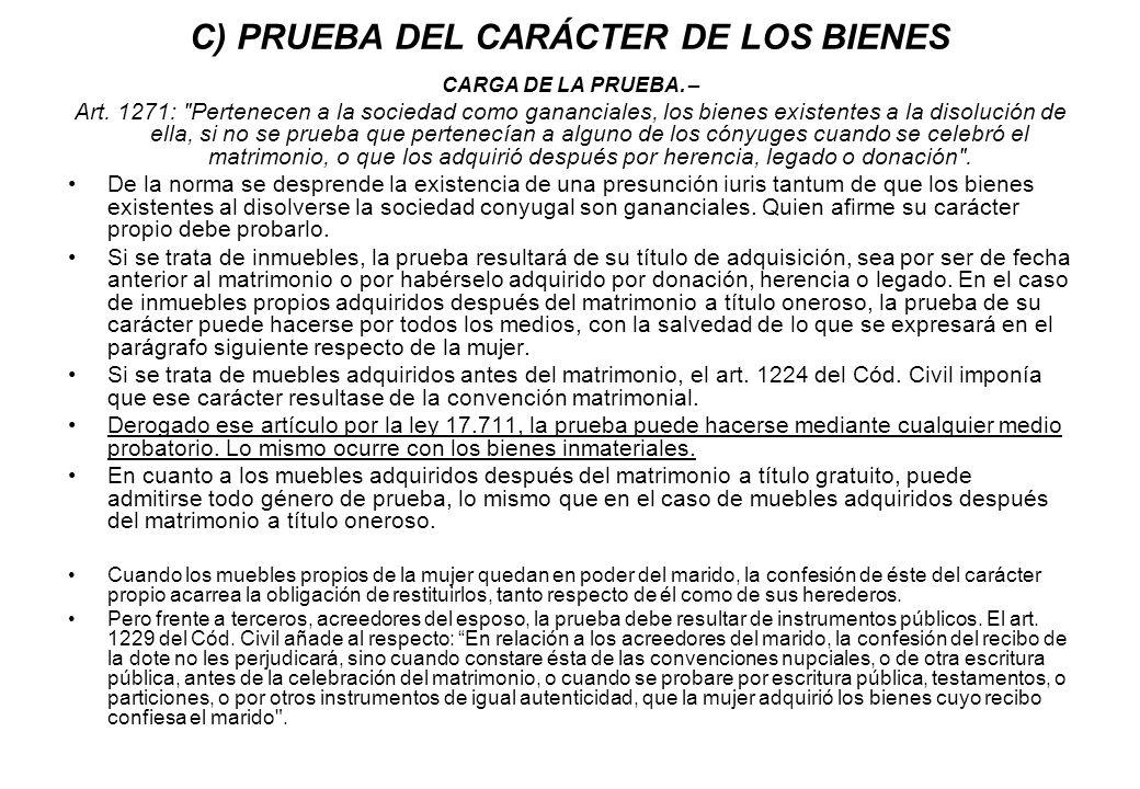 C) PRUEBA DEL CARÁCTER DE LOS BIENES