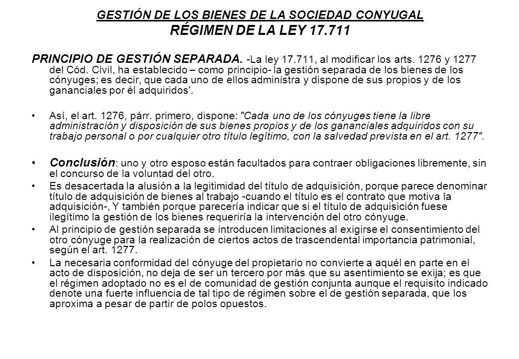 GESTIÓN DE LOS BIENES DE LA SOCIEDAD CONYUGAL RÉGIMEN DE LA LEY 17.711
