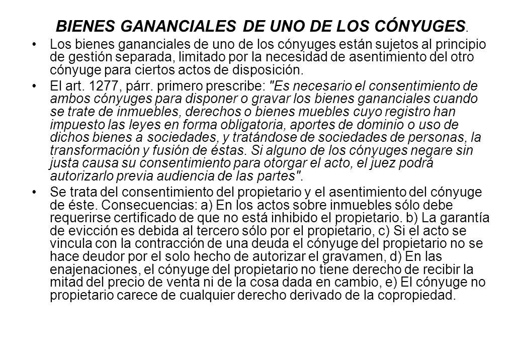 BIENES GANANCIALES DE UNO DE LOS CÓNYUGES.
