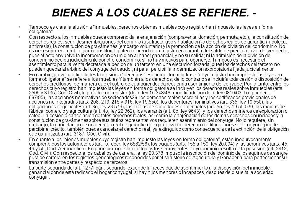 BIENES A LOS CUALES SE REFIERE. -