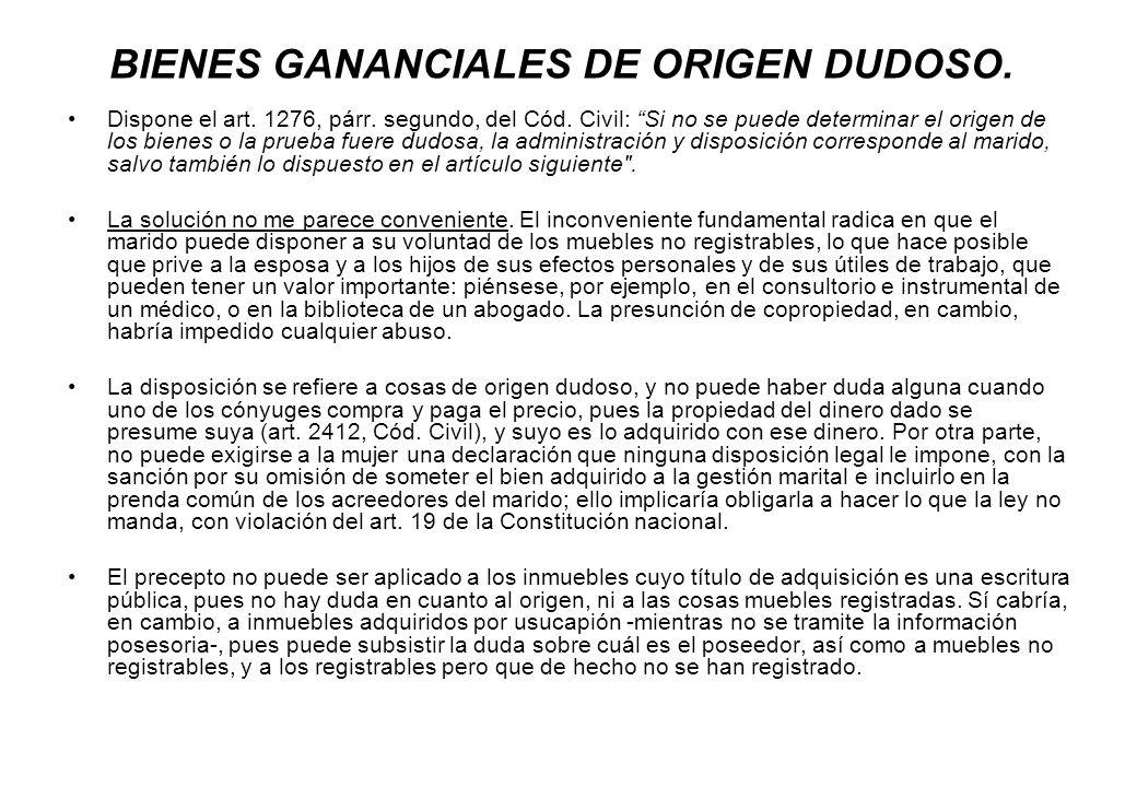 BIENES GANANCIALES DE ORIGEN DUDOSO.