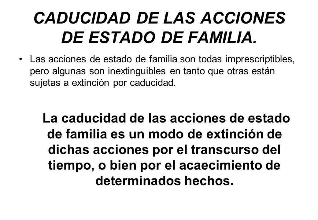 CADUCIDAD DE LAS ACCIONES DE ESTADO DE FAMILIA.