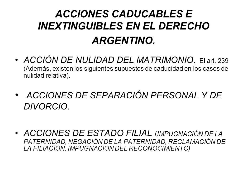 ACCIONES CADUCABLES E INEXTINGUIBLES EN EL DERECHO ARGENTINO.