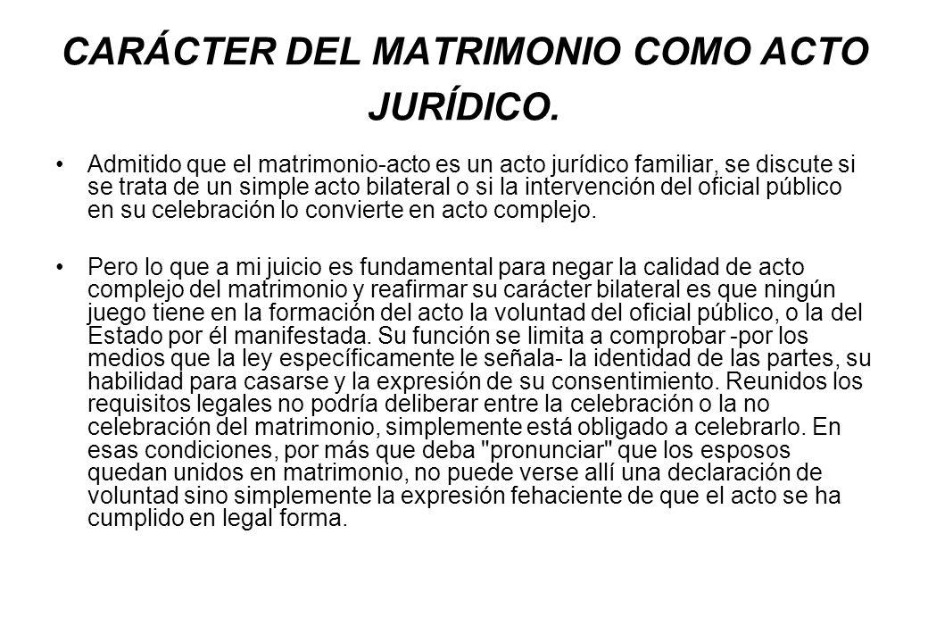 CARÁCTER DEL MATRIMONIO COMO ACTO JURÍDICO.