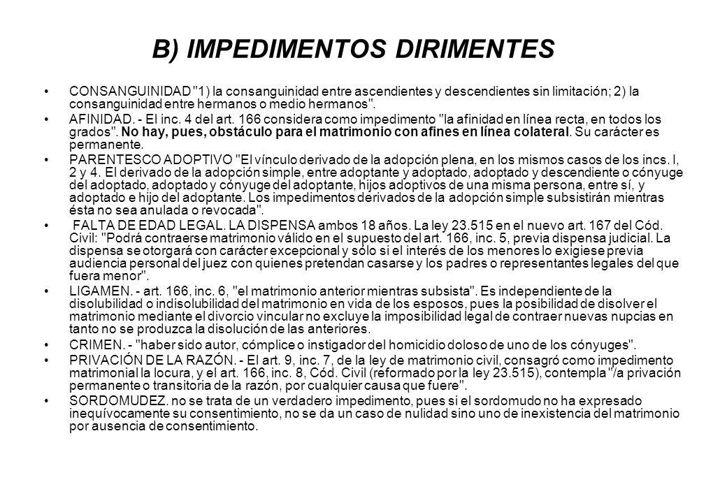 B) IMPEDIMENTOS DIRIMENTES
