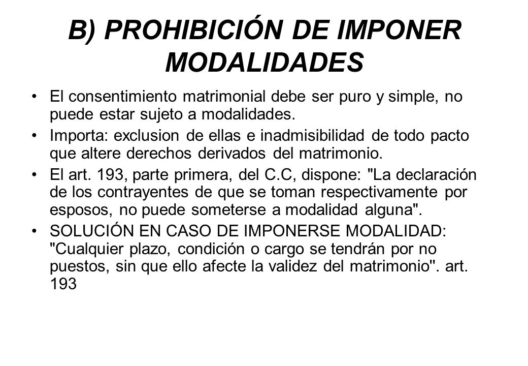 B) PROHIBICIÓN DE IMPONER MODALIDADES