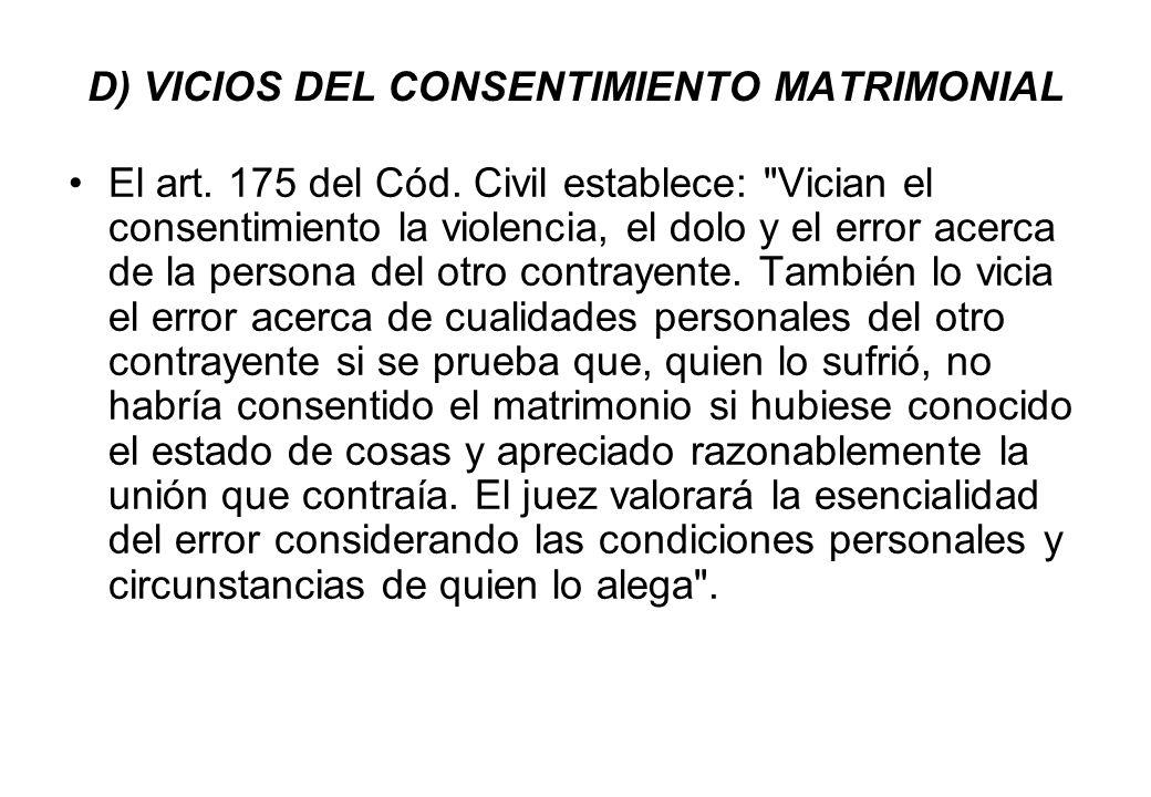 D) VICIOS DEL CONSENTIMIENTO MATRIMONIAL
