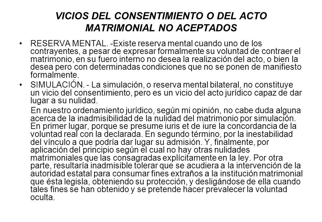 VICIOS DEL CONSENTIMIENTO O DEL ACTO MATRIMONIAL NO ACEPTADOS