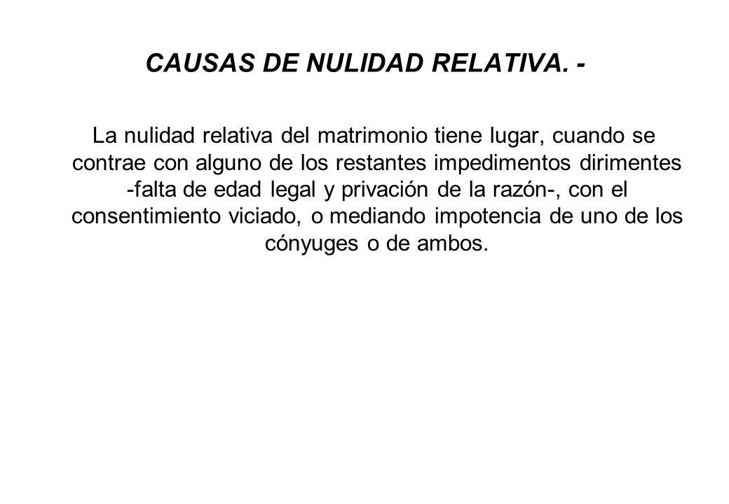 CAUSAS DE NULIDAD RELATIVA. -