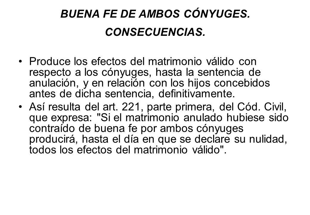 BUENA FE DE AMBOS CÓNYUGES. CONSECUENCIAS.