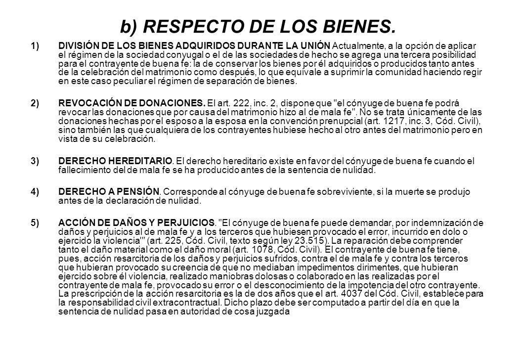 b) RESPECTO DE LOS BIENES.