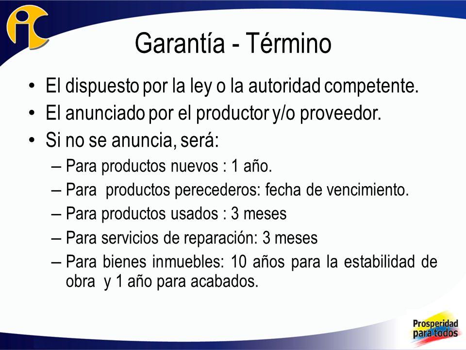 Garantía - Término El dispuesto por la ley o la autoridad competente.