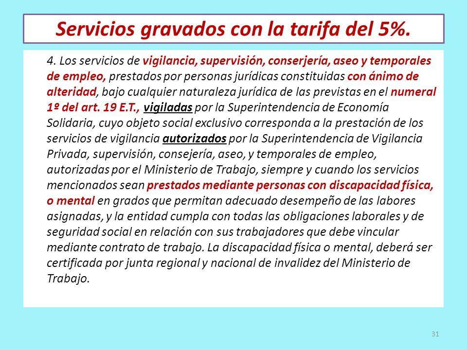 Servicios gravados con la tarifa del 5%.