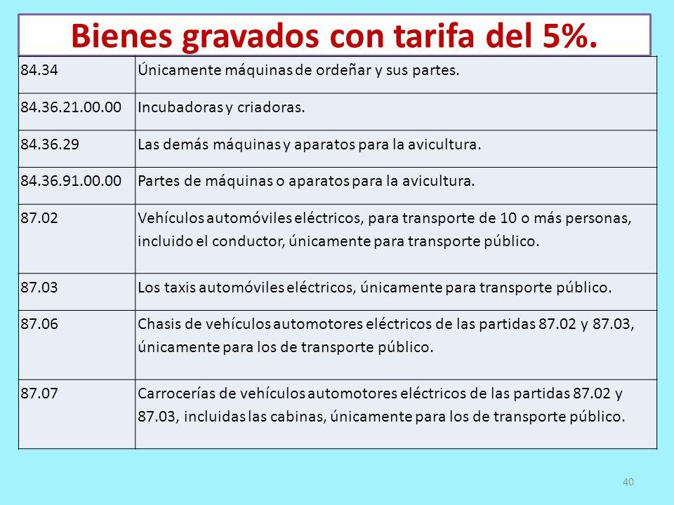 Bienes gravados con tarifa del 5%.