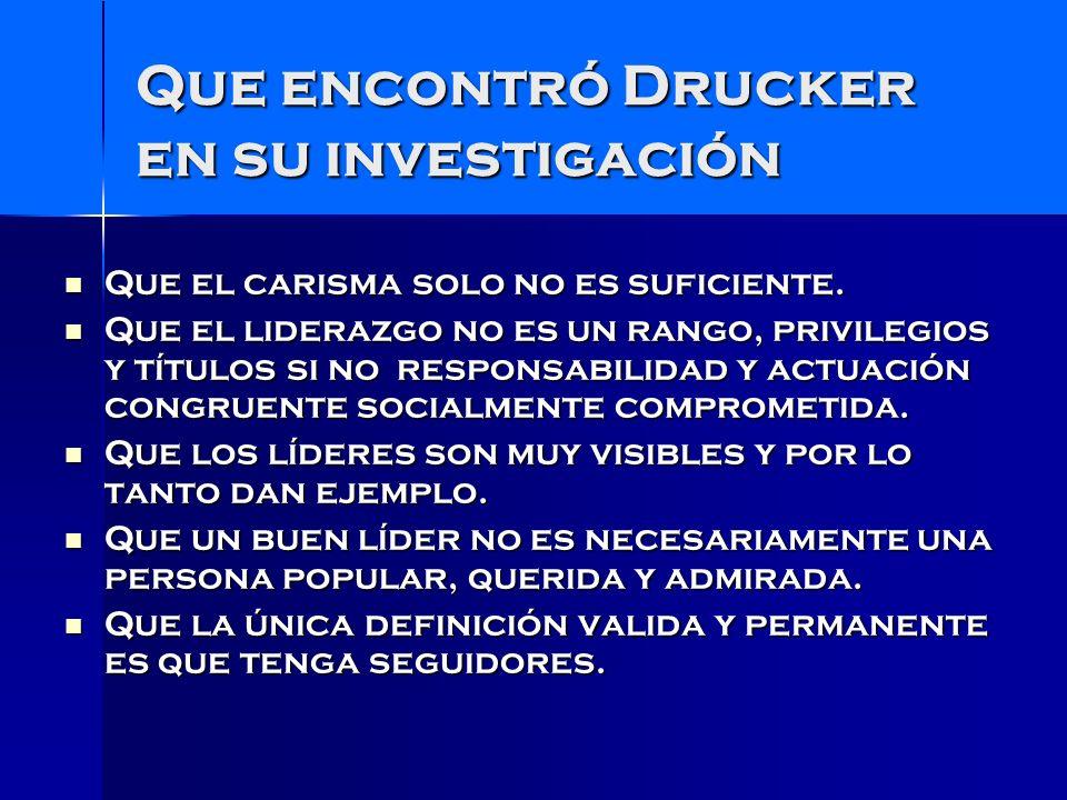 Que encontró Drucker en su investigación