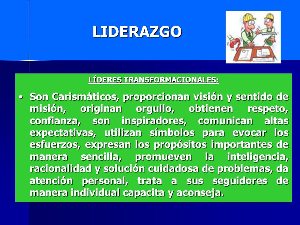 LÍDERES TRANSFORMACIONALES: