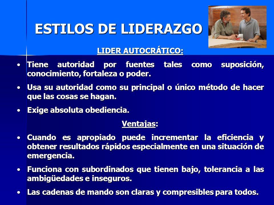 ESTILOS DE LIDERAZGO LIDER AUTOCRÁTICO: